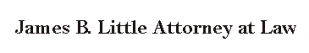 James B. Little Attorney at Law